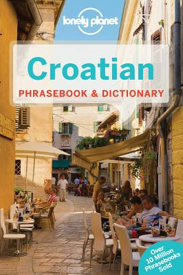 Lonely Planet Croatian Phrasebook & Dictionary By Lonely Planet Publications